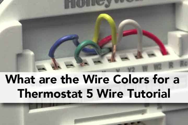 What are the Wire Colors for a Thermostat 5 Wire Tutorial Electric Hut