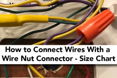 How to Connect Two Wires With a Wire Nut Connector Size Chart