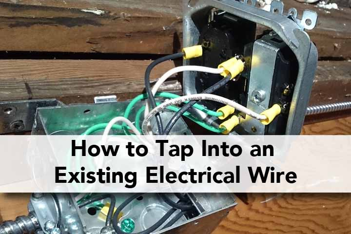 How To Tap Into An Existing Electrical Wire Electric Hut